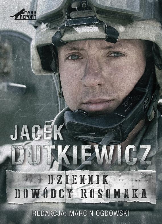 okładka Dziennik dowódcy Rosomaka, Ebook | Marcin Ogdowski, Jacek Dutkiewicz