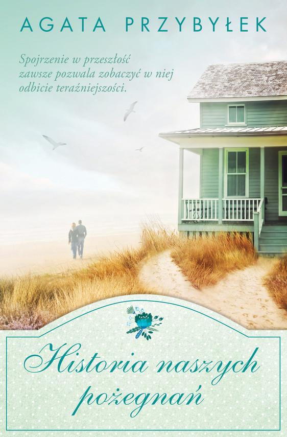 okładka Historia naszych pożegnań, Ebook | Agata Przybyłek