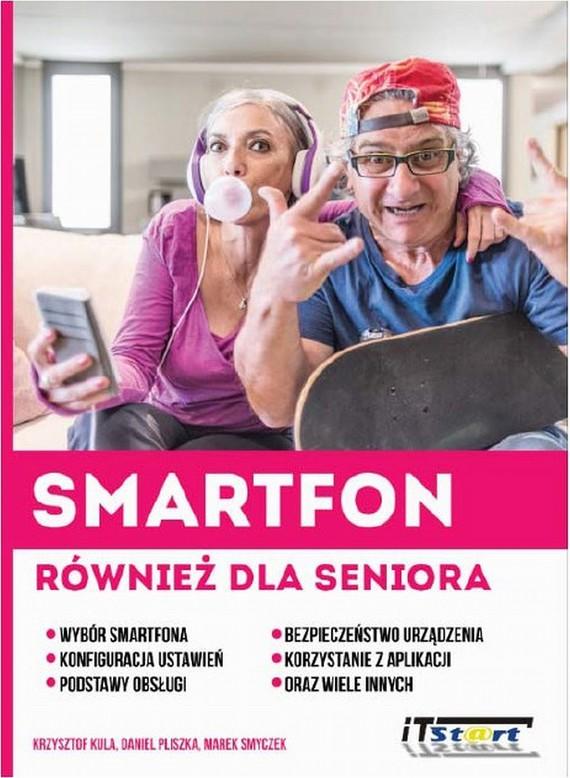 okładka Smartfon również dla seniora, Ebook | Marek Smyczek, Krzysztof  Kula, Daniel  Pliszka