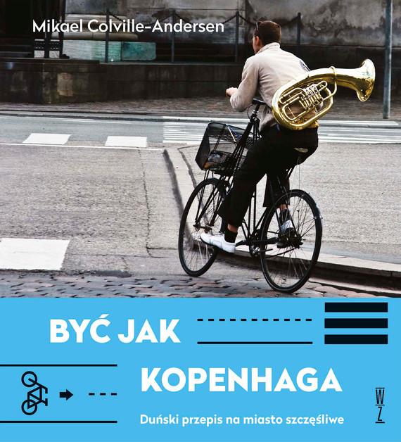 okładka Być jak Kopenhagaebook   epub, mobi   Mikael Colville-Andersen