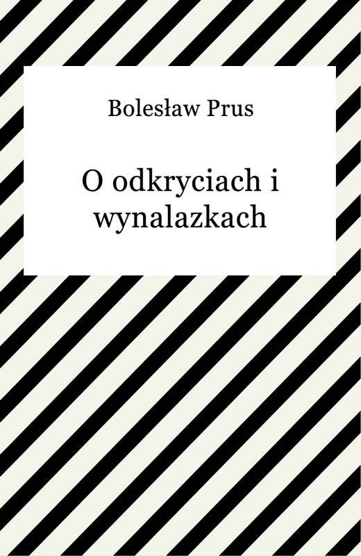 okładka O odkryciach i wynalazkach, Ebook | Bolesław Prus
