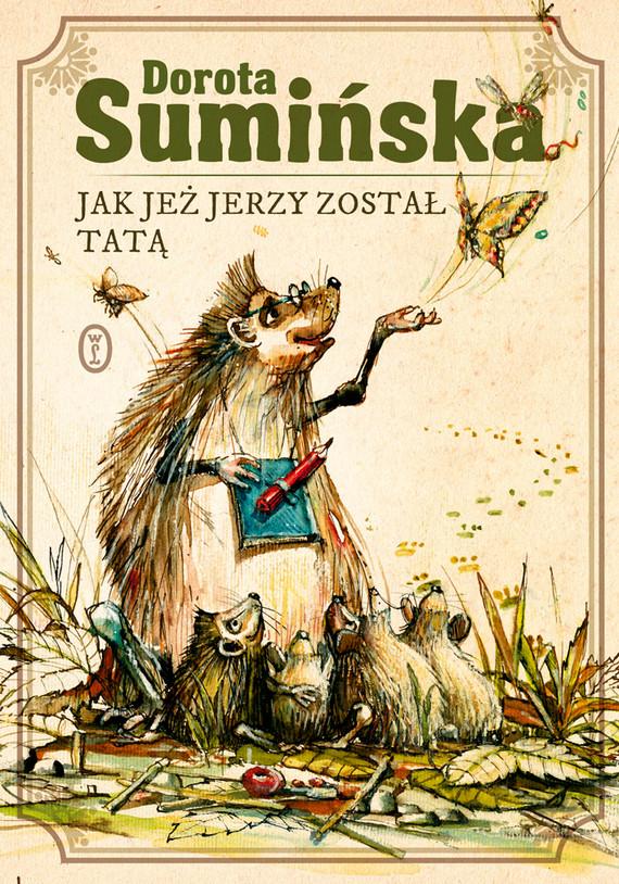 okładka Jak jeż Jerzy został tatąebook | epub, mobi | Dorota Sumińska