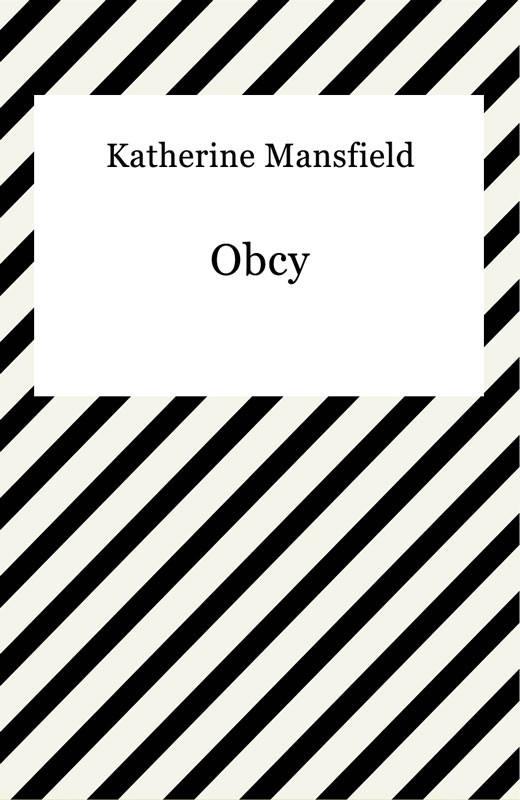 okładka Obcyebook | epub, mobi | Katherine Mansfield