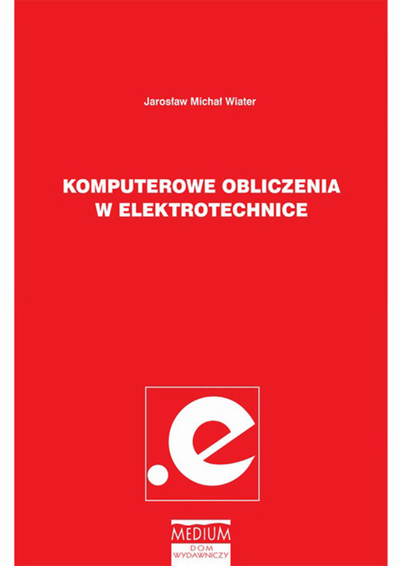 okładka Komputerowe obliczenia w elektrotechnice, Ebook | Jarosław Michał Wiater