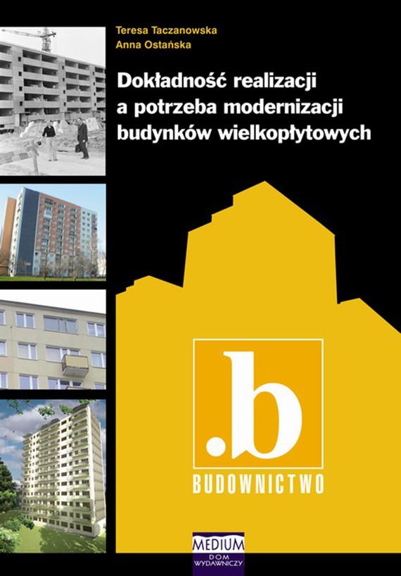 okładka Dokładność realizacji a potrzeba modernizacji budynków wielkopłytowych, Ebook | Teresa Taczanowska, Anna Ostańska
