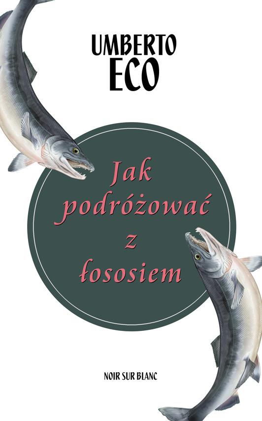 okładka Jak podróżować z łososiemebook | epub, mobi | Umberto Eco