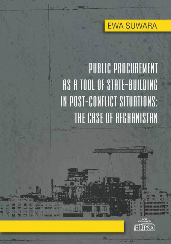 okładka Public Procurement as a Tool of State - Building in Post - Conflict Situations: The Case of Afghanistan, Ebook | Ewa  Suwara