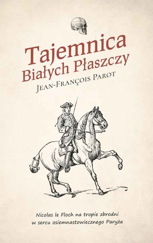 okładka Tajemnica Białych Płaszczyebook | epub, mobi | Jean-François Parot