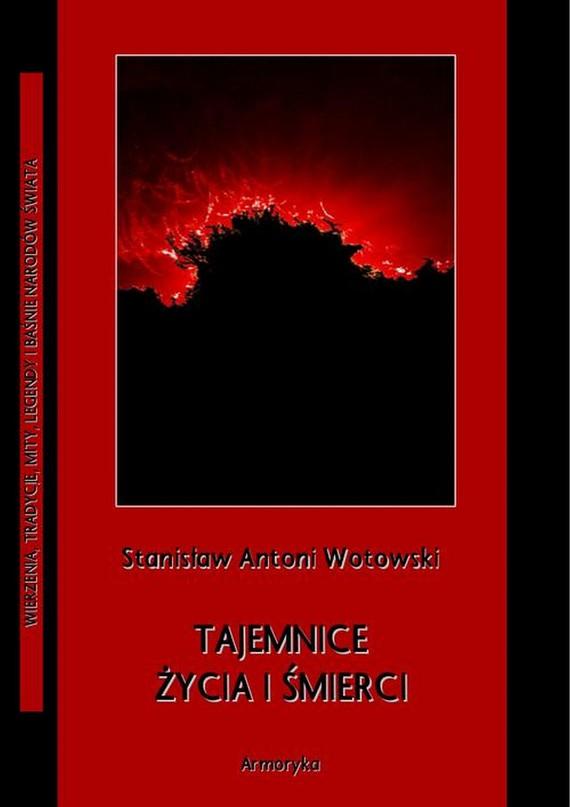 okładka Tajemnice życia i śmierciebook   pdf   Stanisław Antoni Wotowski