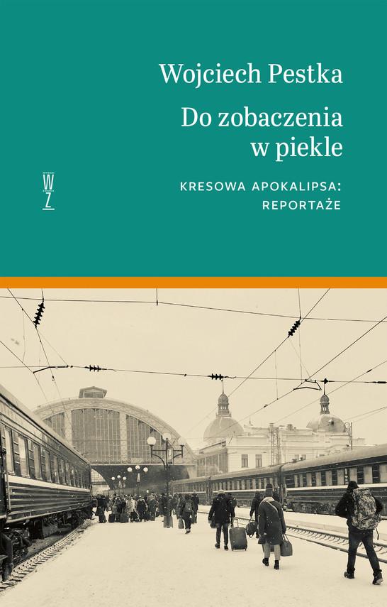 okładka DO ZOBACZENIA W PIEKLEebook | epub, mobi | Wojciech Pestka