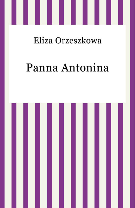 okładka Panna Antonina, Ebook | Eliza Orzeszkowa
