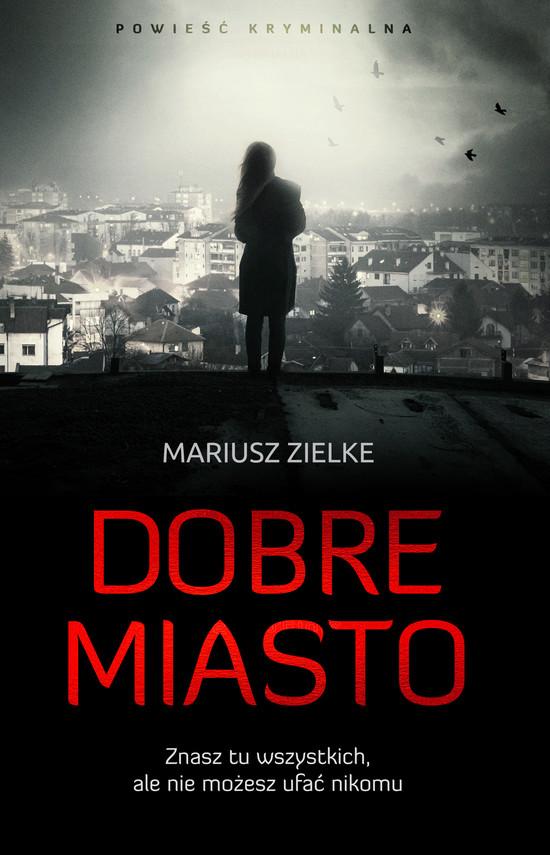 okładka Dobre Miastoebook | epub, mobi | Mariusz Zielke