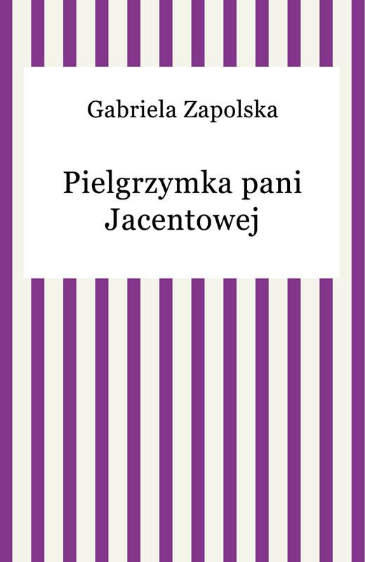 okładka Pielgrzymka pani Jacentowejebook   epub, mobi   Gabriela Zapolska