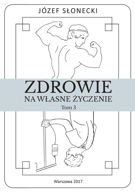 okładka Zdrowie na własne życzenie. Tom 3ebook | epub, mobi | Józef Słonecki
