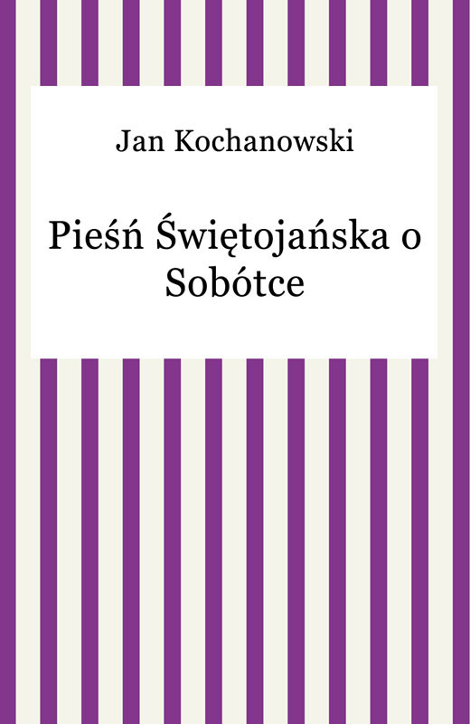 okładka Pieśń Świętojańska o Sobótceebook   epub, mobi   Jan Kochanowski