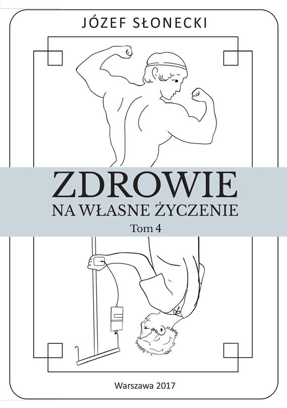 okładka Zdrowie na własne życzenie. Tom 4, Ebook | Józef Słonecki
