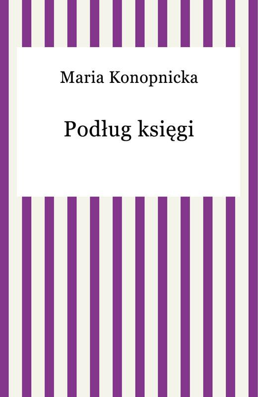 okładka Podług księgiebook | epub, mobi | Maria Konopnicka