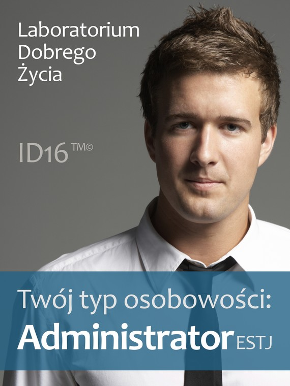 okładka Twój typ osobowości: Administrator (ESTJ)ebook | epub, mobi | Laboratorium Dobrego Życia (LDŻ)