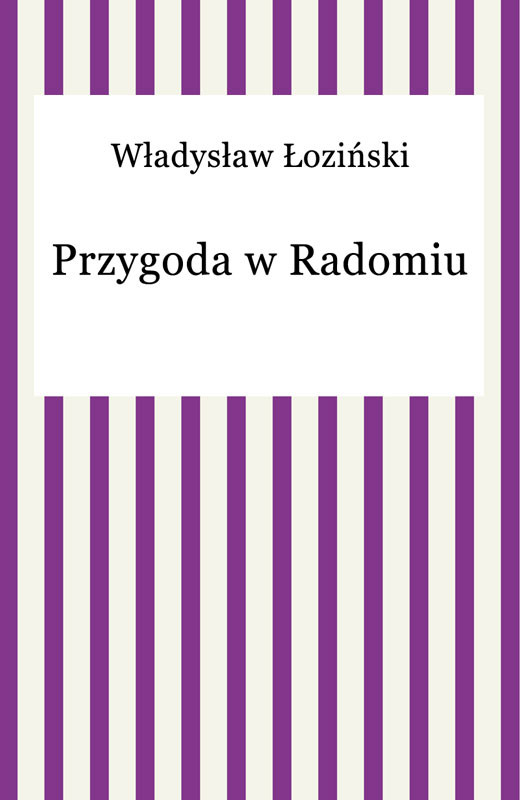 okładka Przygoda w Radomiu, Ebook | Władysław Łoziński