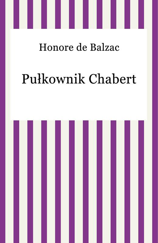 okładka Pułkownik Chabertebook | epub, mobi | Honore De Balzac