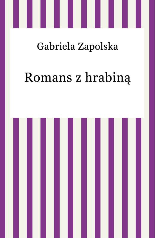okładka Romans z hrabinąebook | epub, mobi | Gabriela Zapolska