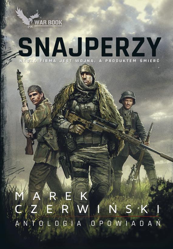 okładka Snajperzy. Antologia opowiadań, Ebook   Marek Czerwiński