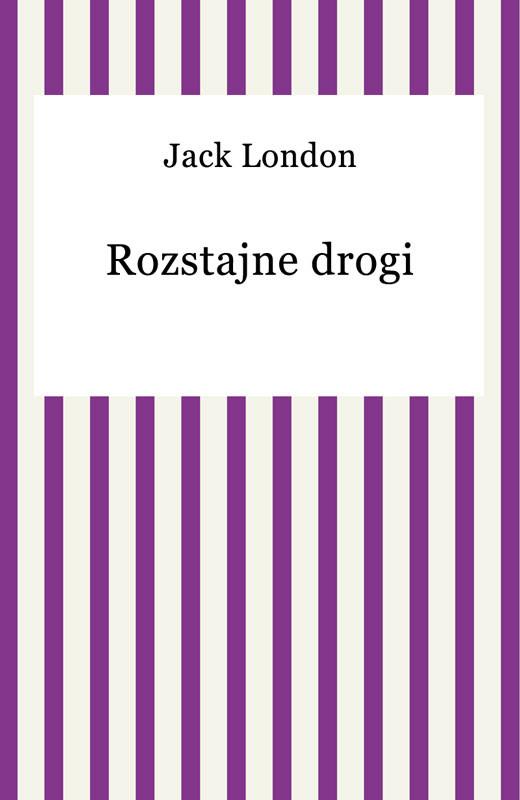 okładka Rozstajne drogi, Ebook | Jack London