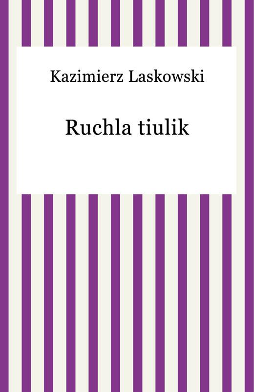okładka Ruchla tiulik, Ebook | Kazimierz Laskowski