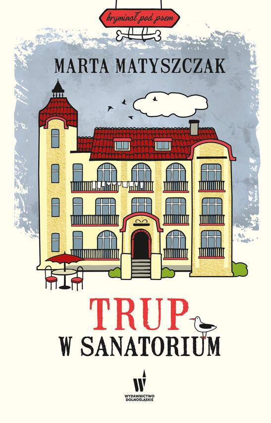 okładka Kryminał pod psem (#6). Trup w sanatoriumebook | epub, mobi | Marta Matyszczak