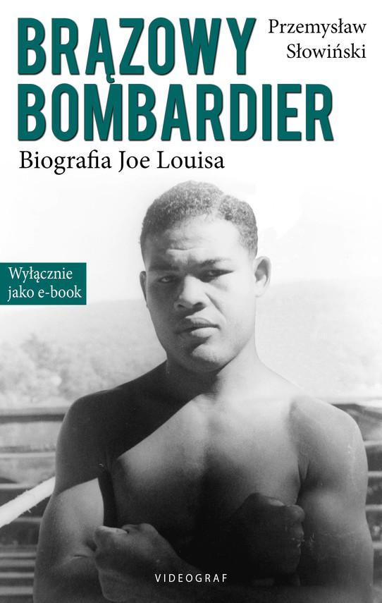okładka Brązowy Bombardier. Biografia Joe Louisa, Ebook | Przemysław Słowiński