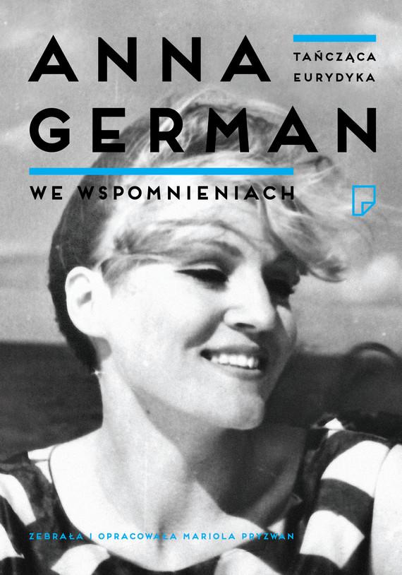 okładka Tańcząca Eurydyka. Anna German we wspomnieniach, Ebook | Mariola Pryzwan