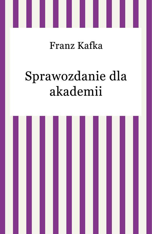 okładka Sprawozdanie dla akademiiebook | epub, mobi | Franz Kafka