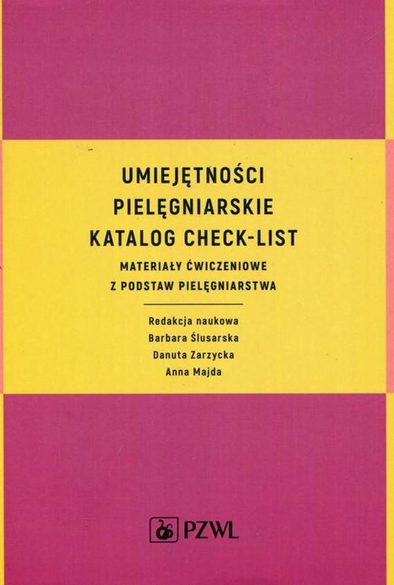 okładka Umiejętności pielęgniarskie katalog check-list, Ebook   Anna Majda, Barbara  Ślusarska, Danuta  Zarzycka