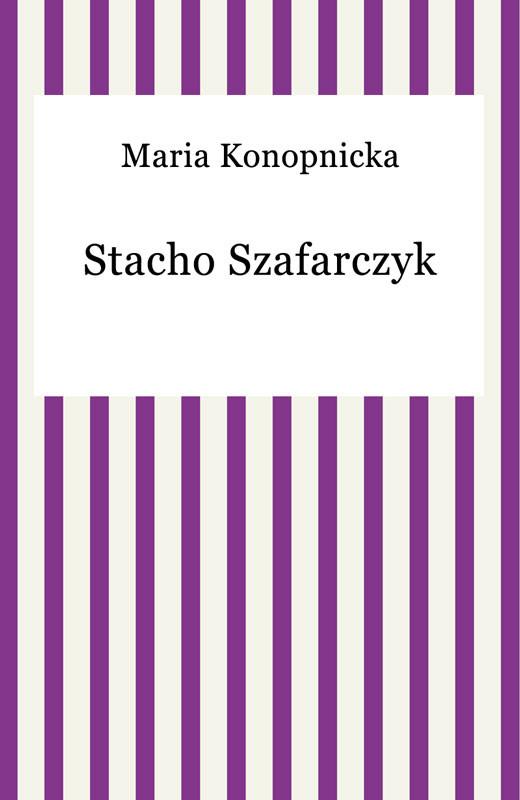 okładka Stacho Szafarczykebook   epub, mobi   Maria Konopnicka