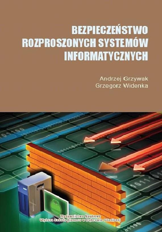 okładka Bezpieczeństwo rozproszonych systemów informatycznych, Ebook | Andrzej  Grzywak, Grzegorz  Widenka