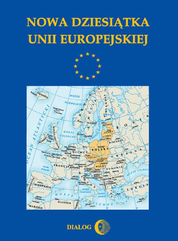 okładka Nowa dziesiątka Unii Europejskiej, Ebook | Opracowanie zbiorowe