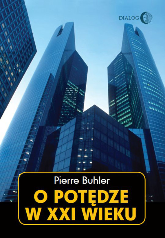 okładka O potędze w XXI wiekuebook | epub, mobi | Pierre Buhler