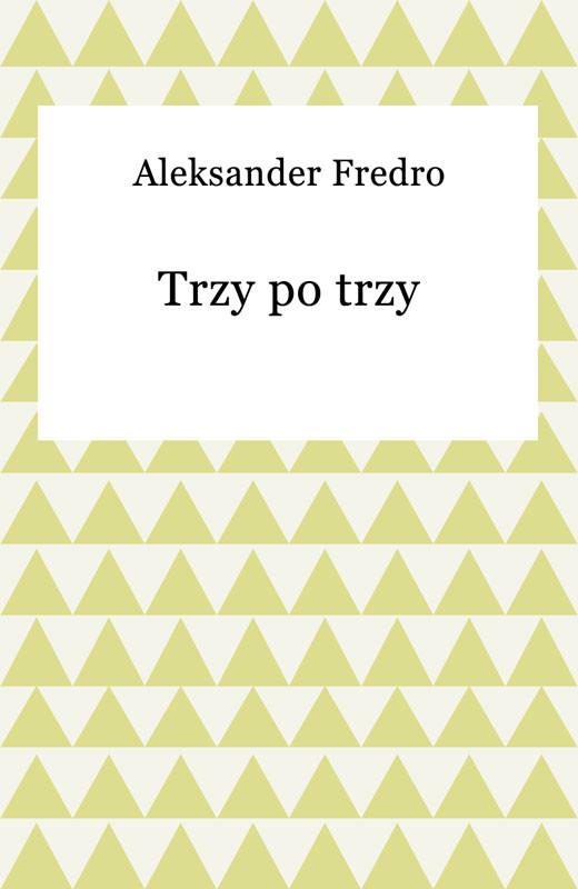 okładka Trzy po trzyebook | epub, mobi | Aleksander Fredro