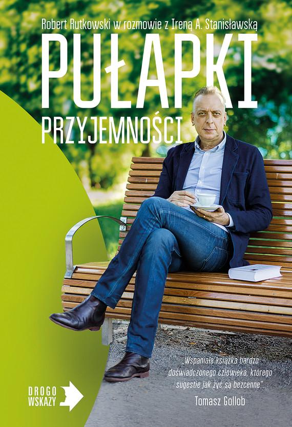 okładka Pułapki przyjemnościebook | epub, mobi | Robert Rutkowski, Irena Stanisławska