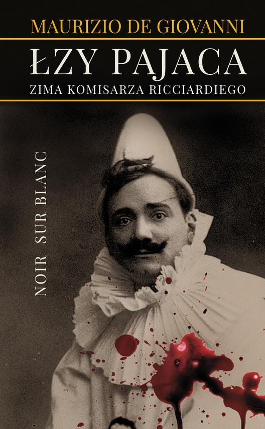 okładka Łzy pajaca. Zima komisarza Ricciardiegoebook   epub, mobi   Maciej A. Brzozowski, Maurizio de Giovanni