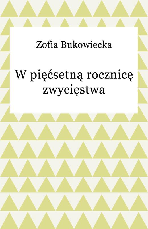 okładka W pięćsetną rocznicę zwycięstwa, Ebook | Zofia Bukowiecka