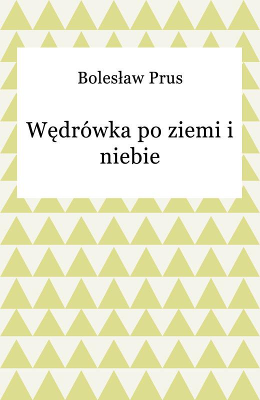 okładka Wędrówka po ziemi i niebie, Ebook   Bolesław Prus
