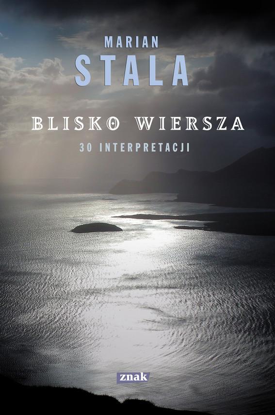 okładka Blisko wiersza. 30 interpretacji, Ebook   Marian Stala