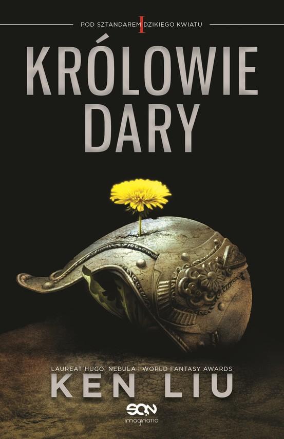 okładka Królowie Dary. Pod sztandarem Dzikiego Kwiatu. Tom Iebook | epub, mobi | Ken Liu