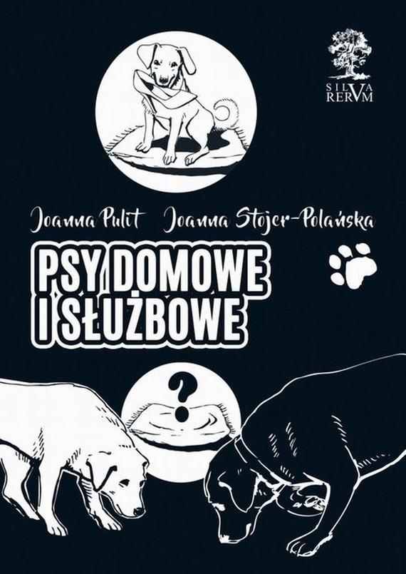 okładka Psy domowe i służboweebook | pdf | Joanna  Stojer-Polańska, Joanna Pulit