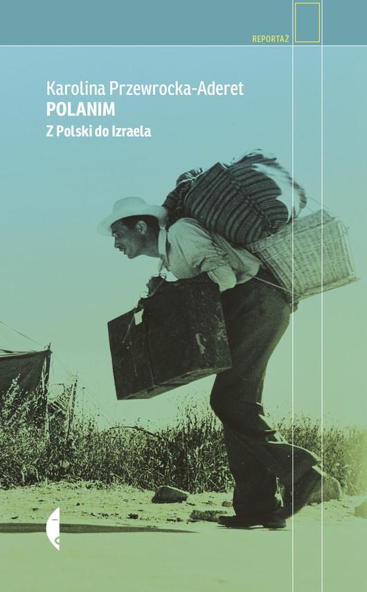 okładka Polanim. Z Polski do Izraela, Ebook | Karolina Przewrocka-Aderet