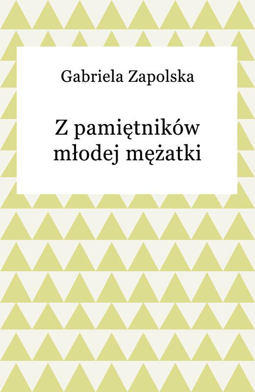 okładka Z pamiętników młodej mężatkiebook | epub, mobi | Gabriela Zapolska