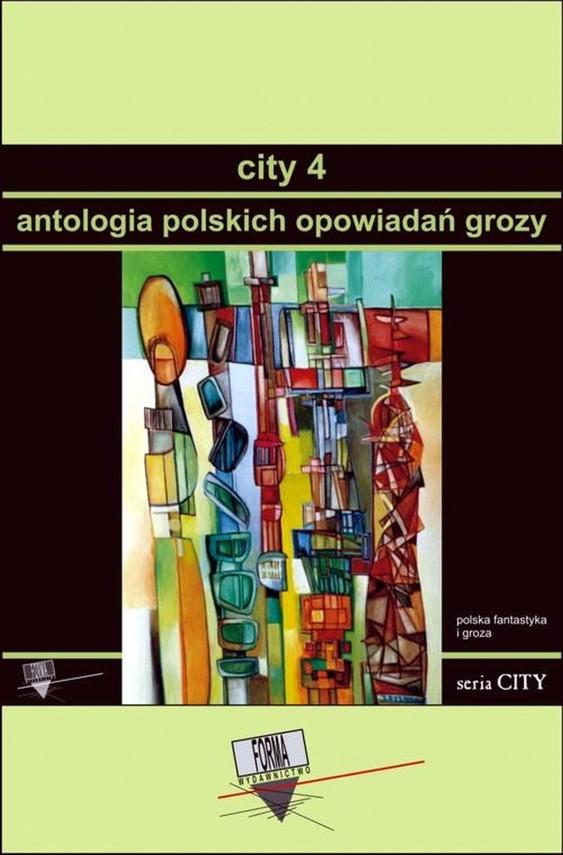 okładka City 4. Antologia polskich opowiadań grozyebook | epub, mobi | Praca zbiorowa