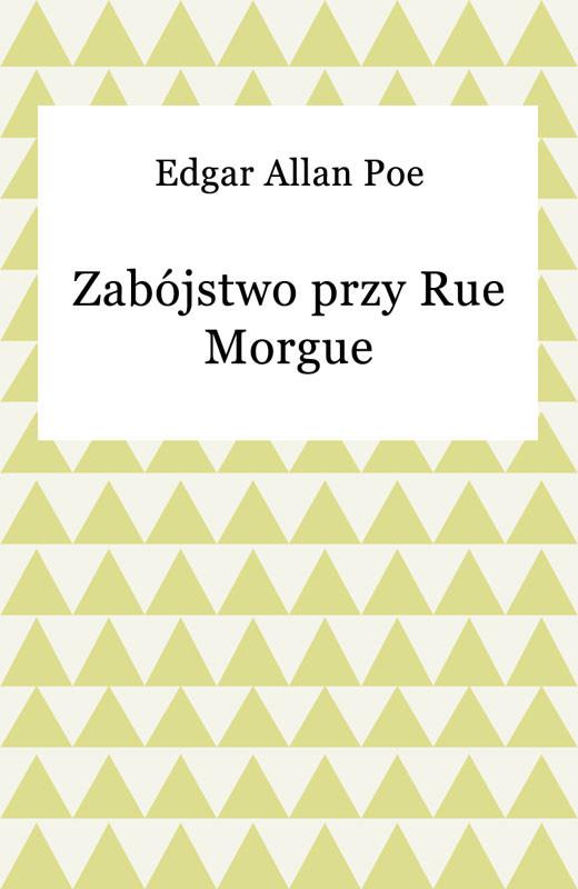 okładka Zabójstwo przy Rue Morgueebook | epub, mobi | Edgar Allan Poe