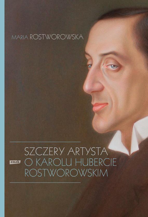 okładka Szczery artystaebook | epub, mobi | Maria Rostworowska